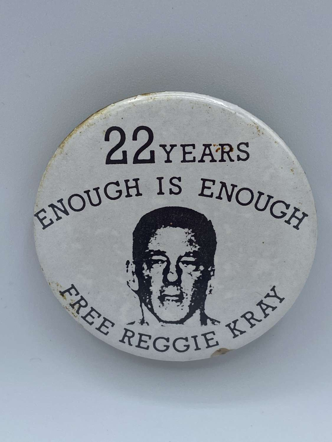 1980s Enough Is Enough 22 Years Free Reggie Kray Campaign Badge