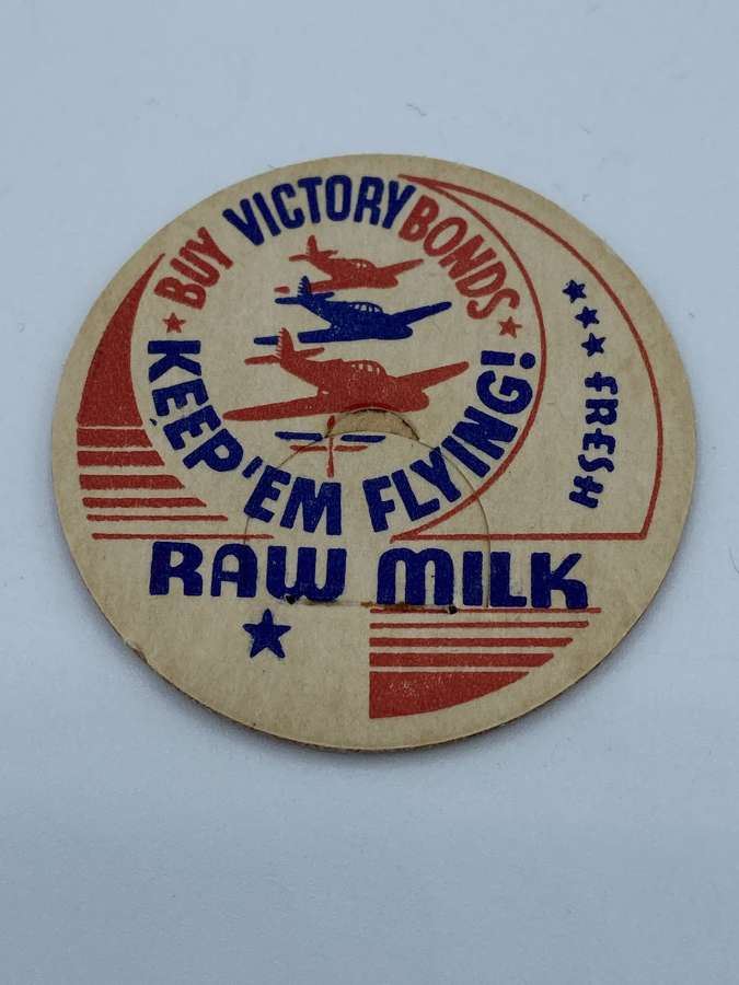 "WW2 1930s Raw Milk Cap Keep ""em flying"" Buy War Victory bonds"